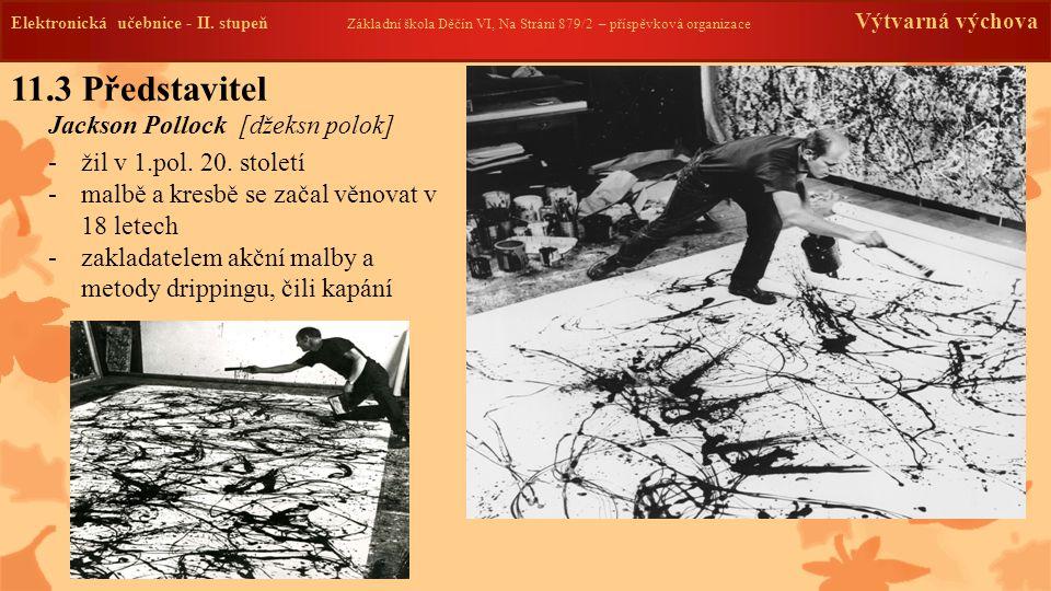 11.3 Představitel Jackson Pollock [džeksn polok]
